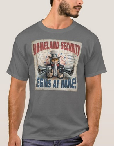 homeland security                           begins at home shirt