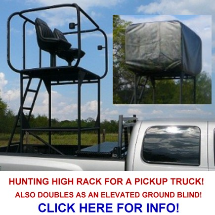 Pick up truck high rack for                                 hunting